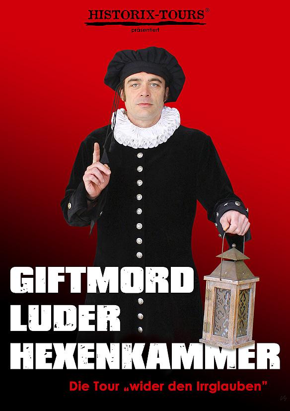 Giftmord, Luder, Hexenhammer – Spannende Theater-Tour rund um Mord, Hexen und Gegenreformation