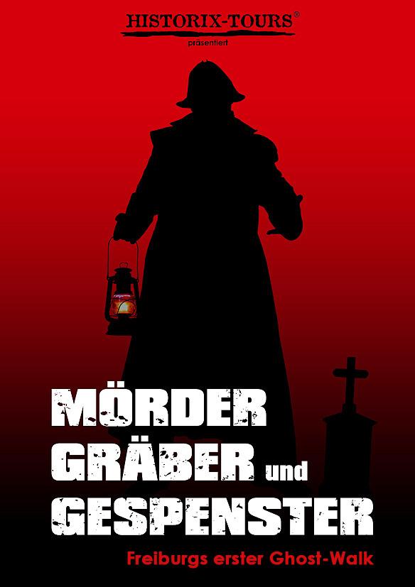 """""""Mörder, Gräber und Gespenster"""" – Freiburgs 1. Ghost-Walk … seit 1998!     (Ohne Anmeldung)"""