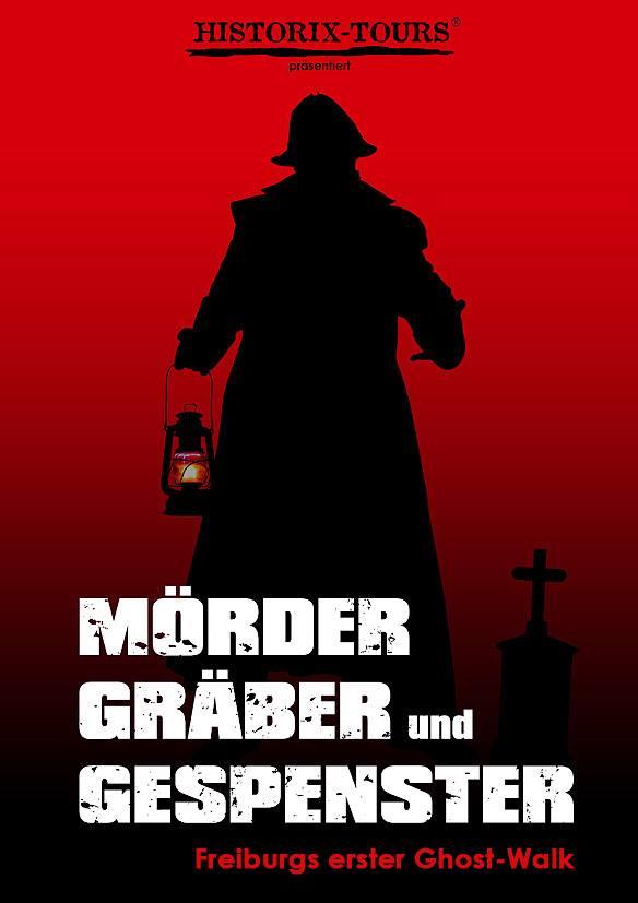 """""""Mörder, Gräber und Gespenster"""" – Freiburgs 1. Ghost-Walk … seit 1998 (ohne Anmeldung)"""