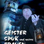 """""""Geister, Spuk und weiße Frauen - reloaded"""" - Ghost-Walk     (ohne Anmeldung)"""